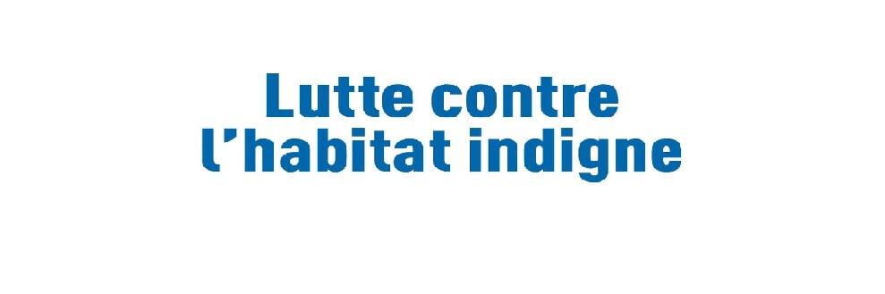 Lutte contre l'habitat indigne