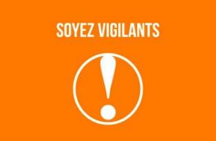 VIGILANCE ORANGE Soyez Vigilants