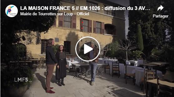 [Vidéo]La Maison France 5 à Tourrettes sur Loup - Avril 2020