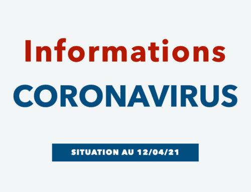 Informations coronavirus (Mise à jour le 12/04/2021)